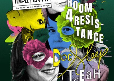 Dada Temple invite Room 4 Resistance at La Machine du Moulin Rouge