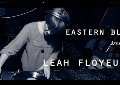 Eastern Bloc presents Leah Floyeurs, Friday 2nd March, 7pm - 1am.